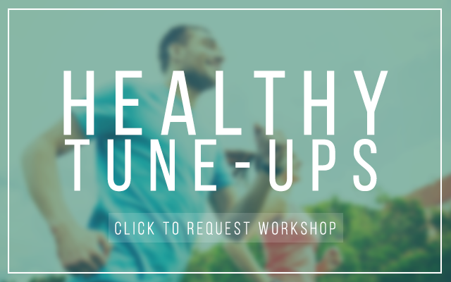 Healthy Tune-ups. Click to request workshop.